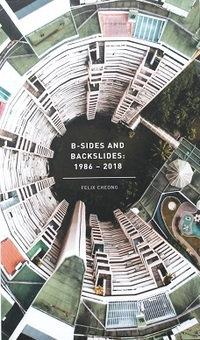 B-sides And Backslides: 1986-2018