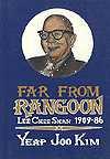 Far from Rangoon: Lee Chee Shan 1909-86