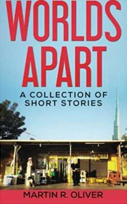 Worlds Apart: A Collection of Short Stories
