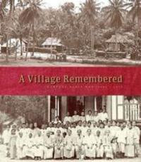 A Village Remembered: Kampong Radin Mas 1800s-1973