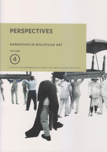 Perspectives: Narratives in Malaysian Art Volume 4