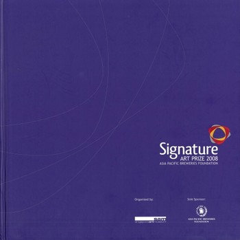 Signature Art Prize 2008: Asia Pacific Breweries Foundation