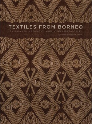 Textiles from Borneo: Iban Kantu Ketungau and Mualang Peoples