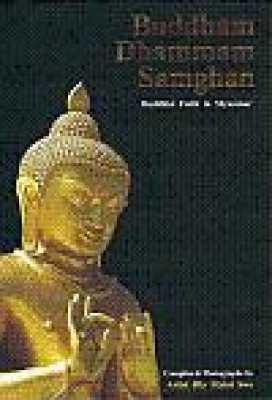 Buddham Dhammam Samghan: Buddhist Faith in Myanmar