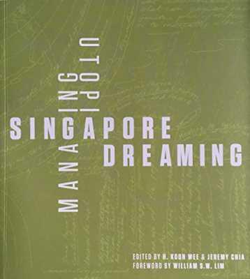 Singapore Dreaming: Managing Utopia