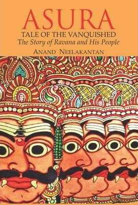 Asura: Tale of the Vanquished. The Story of Ravana and His People