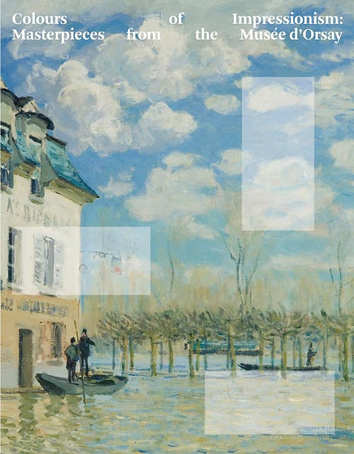 Colours of Impressionism: Masterpieces from the Mus��e D��orsay