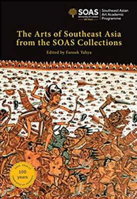 The Arts of Southeast Asia from the SOAS Collection