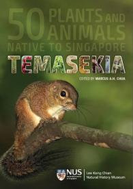 Temasekia: 50 Plants and Animals Native to Singapore