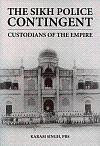 The Sikh Police Contingent: Custodians of the Empire