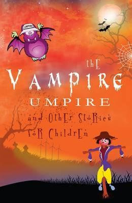 The Vampire Umpire: And Other Stories for Children