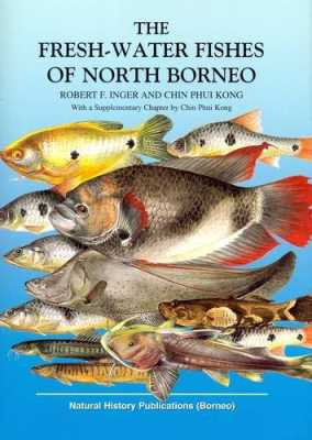 The Fresh-Water Fishes of North Borneo