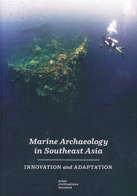 Marine Archaeology In Southeast Asia Innovation And Adaptation