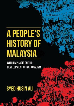 A People's History of Malaysia: With Emphasis on the Development of Nationalism