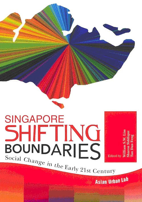 Singapore Shifting Boundaries: Social Change in the Early 21st Century
