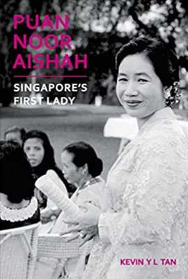 Puan Noor Aishah: Singapore's First Lady