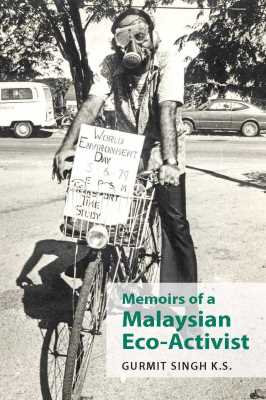 Memoirs of a Malaysian Eco-Activist