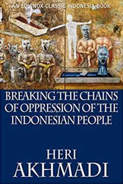 Breaking the Chains of Oppression of the Indonesian People