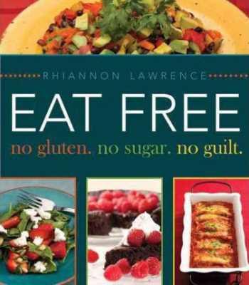 Eat Free: No Gluten, No Sugar, No Guilt
