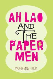 Ah Lao and The Paper Men