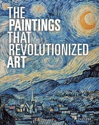 The Paintings that Revolutionized Art