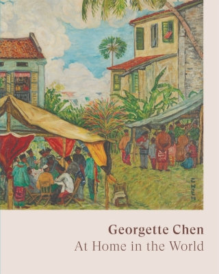 Georgette Chen: At Home In The World