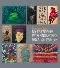 My Friendship with Singapore's Greatest Painter