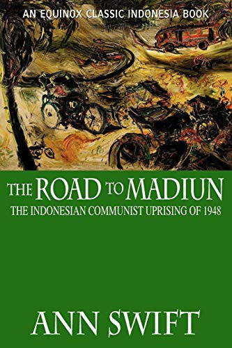 The Road to Madiun: The Indonesian Communist Uprising of 1948