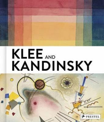 Klee and Kandinsky: Neighbors, Friends, Rivals