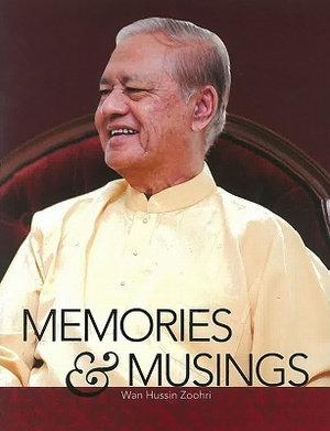 Memories and Musings: Wan Hussin Zoohri