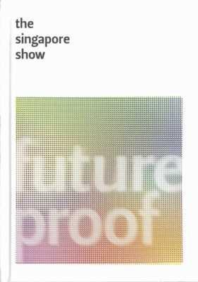 Singapore Show, The: Future Proof