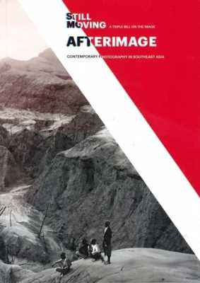 Afterimage: Contemporary Photography in Southeast Asia