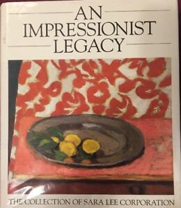 An Impressionist Legacy: The Collection of Sara Lee Corporation