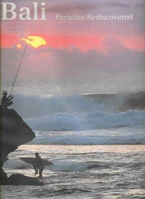 Bali - Paradise Rediscovered