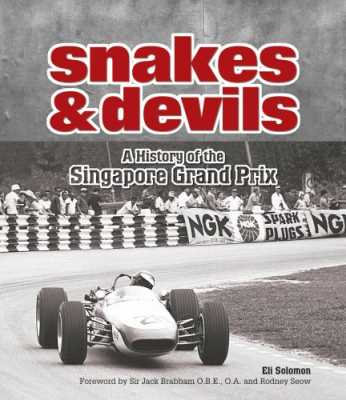 Snakes & Devils: A History of the Singapore Grand Prix