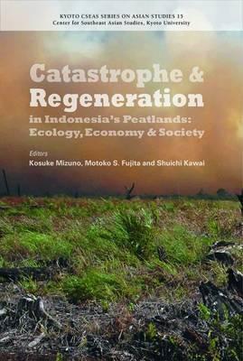 Catastrophe & Regeneration In Indonesia's Peatlands