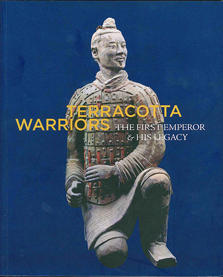 Terracotta Warriors: The First Emperor And His Legacy