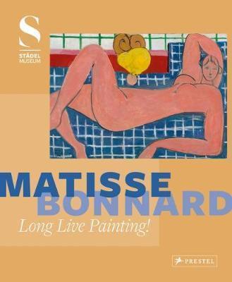 Matisse - Bonnard: Long Live Painting!