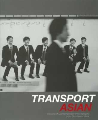 Transport Asian: Visions of Contemporary Photography from Southeast Asia