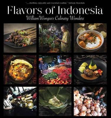 Flavors of Indonesia: William Wongso's Culinary Wonders