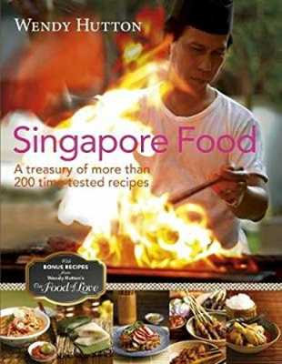 Singapore Food: A Treasury of More than 200 Time-Tested Recipes