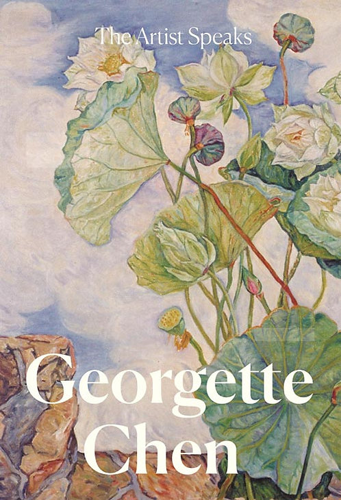 The Artist Speaks: Georgette Chen
