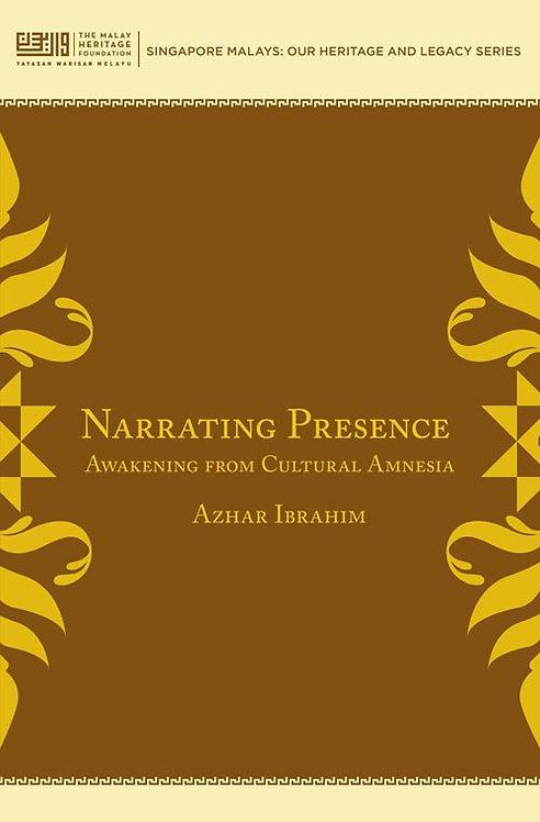 Narrating Presence: Awakening from Cultural Amnesia