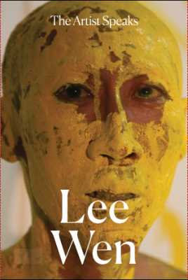 The Artist Speaks: Lee Wen