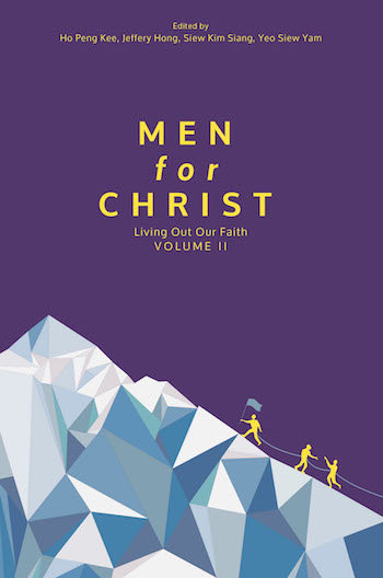 Men for Christ: Living Out Our Faith Volume II