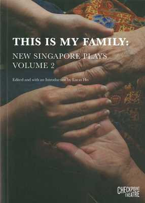 This is My Family: New Singapore Plays, Volume 2