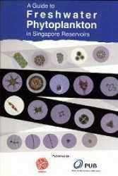 Guide to Freshwater Phytoplankton in Singapore Reservoirs