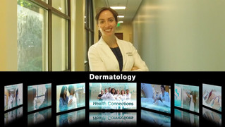 HEALTH CONNECTIONS / DERMATOLOGY