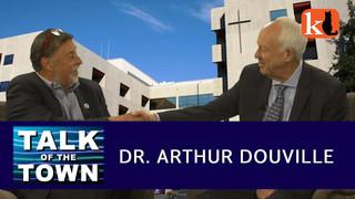 DR. ARTHUR DOUVILLE / TALK OF THE TOWN
