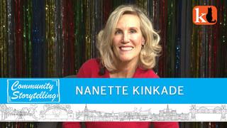 LIFE, LOVE & THE KINKADE FAMILY FOUNDATION / NANETTE KINKADE